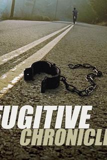 The Fugitive Chronicles  - The Fugitive Chronicles