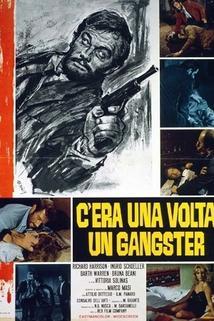 C'era una volta un gangster