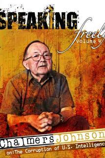 Speaking Freely Volume 4: Chalmers Johnson