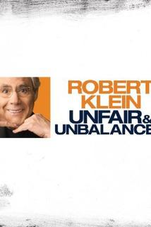 Robert Klein: Unfair and Unbalanced