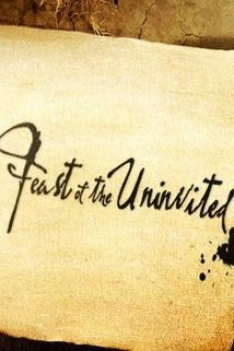 Feast of the Uninvited