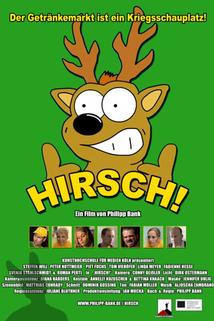 Hirsch!  - Hirsch!