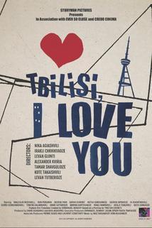 Tbilisi, My City  - Tbilisi, I Love You