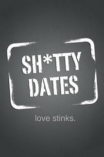 Sh*tty Dates  - Sh*tty Dates