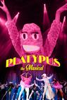 Platypus the Musical