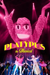 Platypus the Musical  - Platypus the Musical