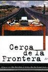 Cerca de la frontera (2000)