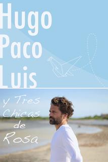 Hugo Paco Luis y tres chicas de rosa