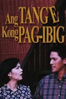 Ang tange kong pag-ibig