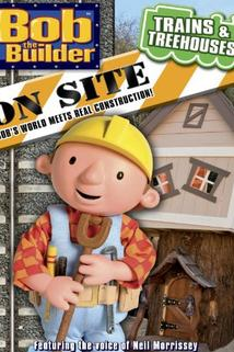 Bob the Builder on Site: Trains and Treehouses  - Bob the Builder on Site: Trains and Treehouses