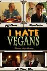I Hate Vegans