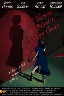 Vamps, Blood & Smoking Guns