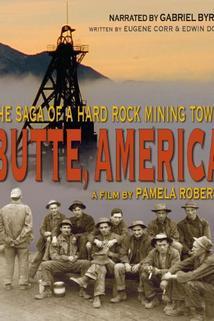 Butte, America: The Saga of a Hard Rock Mining Town