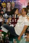A Reading of Tristan & Isolde (2009)