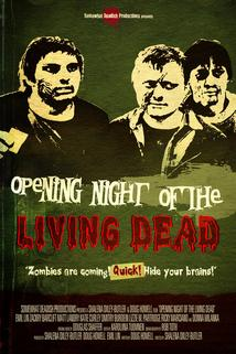 Opening Night of the Living Dead