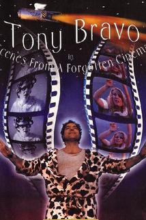 Tony Bravo in Scenes from a Forgotten Cinema