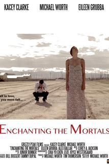 Enchanting the Mortals