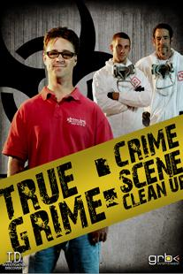True Grime: Crime Scene Clean Up