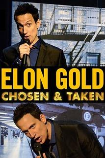 Elon Gold: Chosen & Taken  - Elon Gold: Chosen & Taken