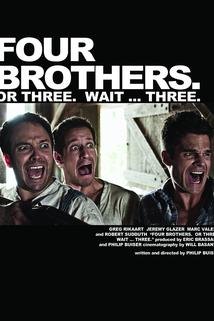 Four Brothers. Or Three. Wait... Three