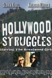 Hollywood Struggles Starring the Brentwood Girls