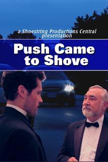 Push Came to Shove