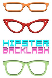 Hipster Backlash