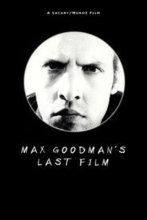 Max Goodman's Last Film
