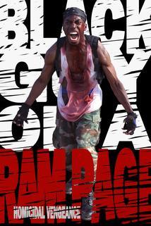 Black Guy on a Rampage: Homicidal Vengeance