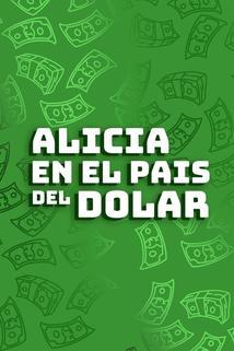 Alicia en el pais del dolar