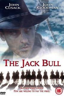 Jack Bull  - Jack Bull, The