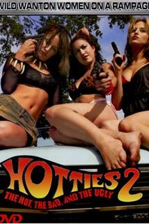 Hotties II: The Hot, the Bad, and the Ugly