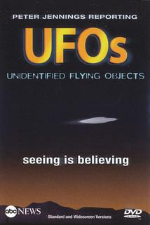 Peter Jennings Reporting: UFOs - Seeing Is Believing