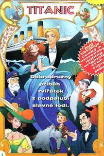 Titanic  - Titanic: The Animated Movie