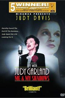 Já a mé přízraky  - Life with Judy Garland: Me and My Shadows