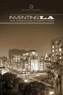 Inventing L.A.: The Chandlers and Their Times