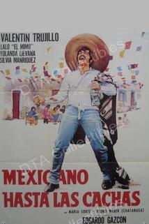 Mexicano hasta las cachas