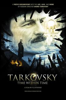 Tarkovsky: Time Within Time  - Tarkovsky: Time Within Time