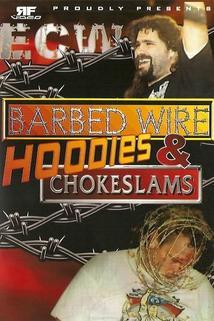 ECW Barbed Wire, Hoodies & Chokeslams
