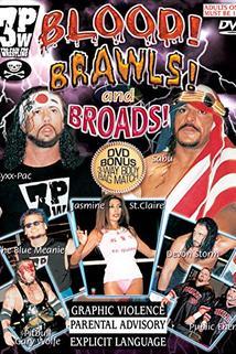 Blood! Broads! And Brawls