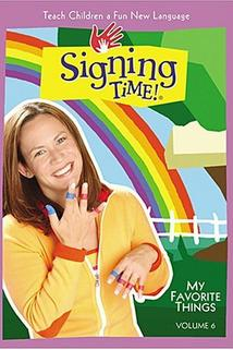 Signing Time! Volume 6: My Favorite Signs