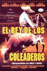 El rey de los coleaderos (2001)