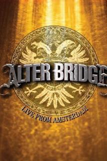 Alter Bridge: Live from Amsterdam  - Alter Bridge: Live from Amsterdam