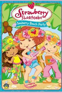 Strawberry Shortcake: Seaberry Beach Party