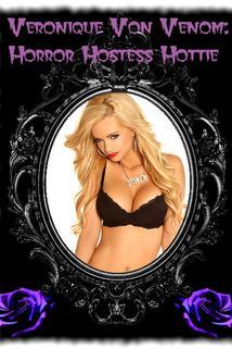 Veronique Von Venom: Horror Hostess Hottie  - Veronique Von Venom: Horror Hostess Hottie