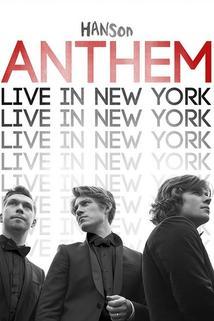 Hanson: Anthem - Live in New York