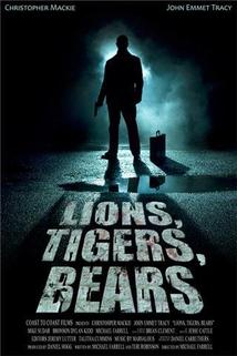 Lions, Tigers, Bears