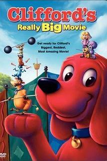Cliffordovo neobyčejné dobrodružství  - Clifford's Really Big Movie